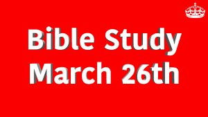 Red Background, white letters and white crown, Victory Church Bible Study March 26th, 2019