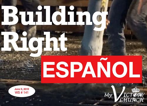 Espanol Building Right WS #141 06/09/2019