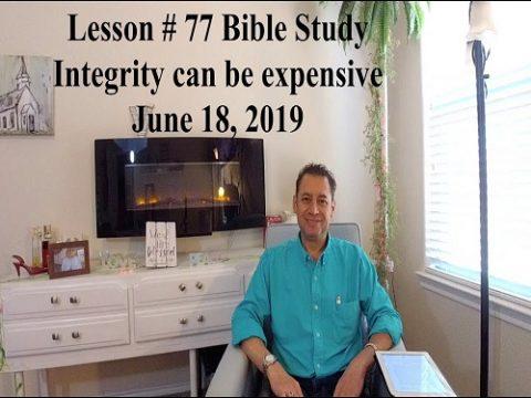 Bible Study Lesson # 77. June 18, 2019. Genesis 39.7-20