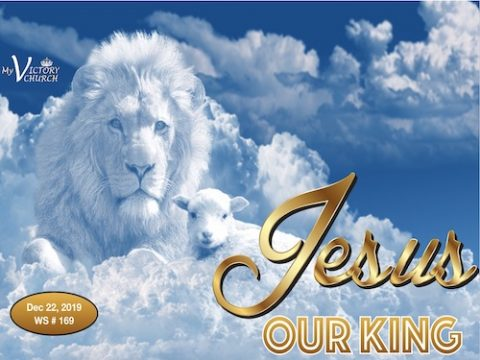 JESUS our KING - What happens when Jesus is born in our hearts? - Worship Service #169 - 12/22/2019