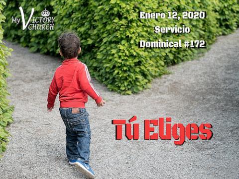 Servicio Dominical #172 - 01/12/2020 - TÚ ELIGES