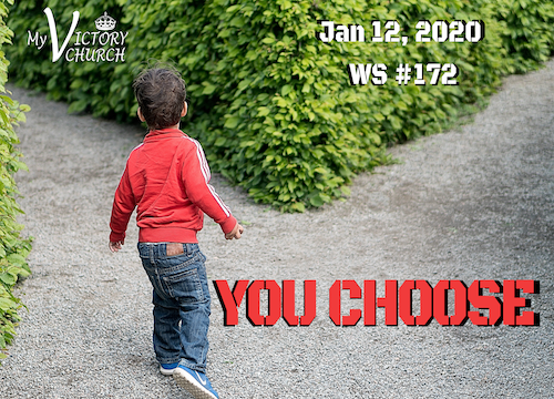 Worship Service #172 - 01/12/2020 - YOU CHOOSE