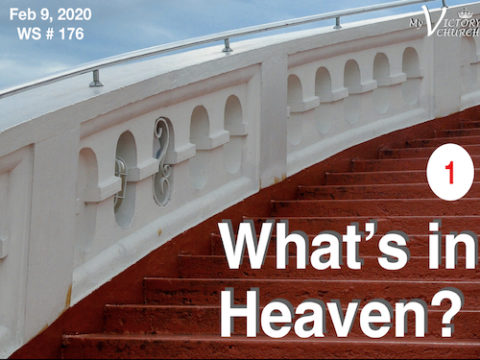 Worship Service #176 - 02/09/2020 - What's in Heaven?