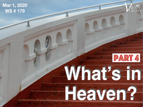 Worship Service #179 - 03/01/2020 - What's in Heaven? - Part 4 -