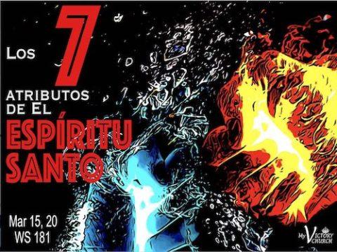 Servicio Dominical #181 - 03/15/2020 - Los 7 Atributos del Espíritu Santo