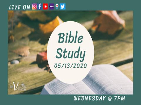 LIVE - Bible Study - My Victory Church - 05/13/2020
