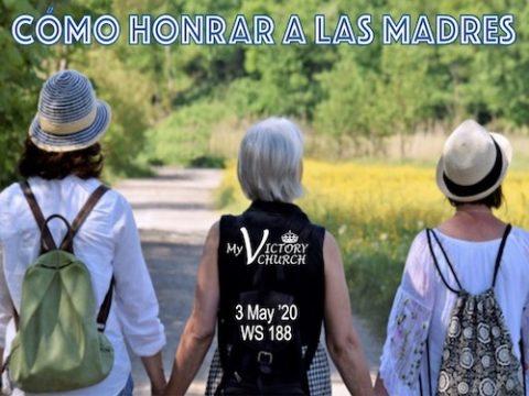Servicio Dominical #188 - 05/03/2020 - Cómo Honrar a las Madres -