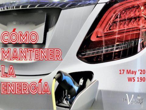 Servicio Dominical #190 - 05/17/2020 - CÓMO MANTENER LA ENERGÍA