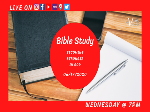 LIVE - BECOMING STRONGER IN GOD - Bible Study - My Victory Church - June 17th 2020