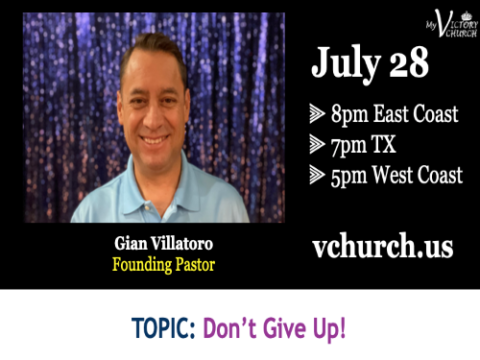 LIVE - Don't Give Up! - My Victory Church - July 28th, 2020