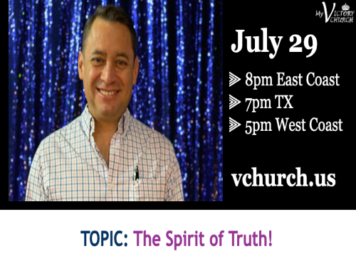 LIVE - The Spirit of Truth - My Victory Church - July 29th, 2020