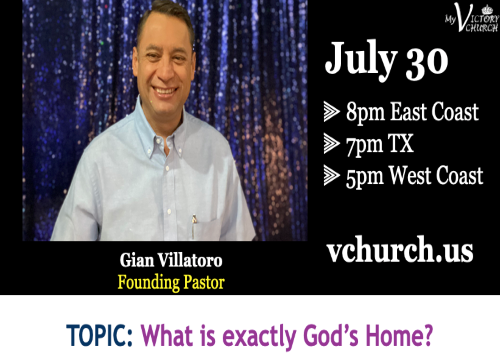 LIVE - What is exactly God's Home - My Victory Church - July 30th, 2020