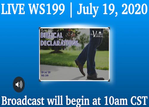 LIVE - BIBLICAL DECLARATIONS - My Victory Church - WS #199 - July 19th, 2020