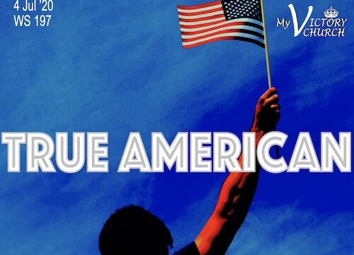 LIVE - TRUE AMERICAN - My Victory Church - WS #197 - July 5th, 2020