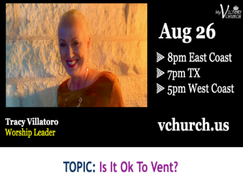 LIVE - Is It Ok To Vent? - My Victory Church - August 26th, 2020