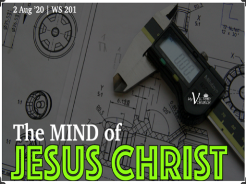The Mind of Jesus Christ - My Victory Church - WS #201 - August 2nd, 2020