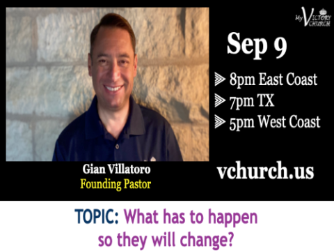 LIVE - What has to happen so they will change? - My Victory Church - September 9th, 2020