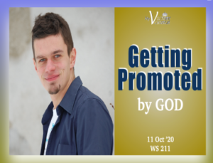 Getting Promoted by GOD – WS #211 – Victory Church – October 11th, 2020