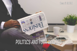 Politics and your reality