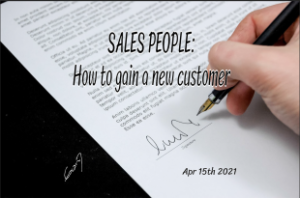 SALES PEOPLE: How to gain a new customer