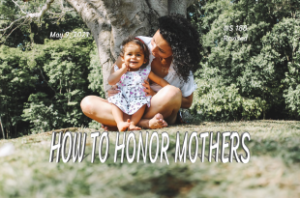 HOW TO HONOR MOTHERS | May 9th, 2021 | Victory Church