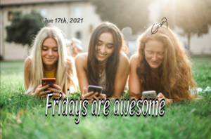 Fridays are awesome