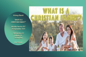 What is a Christian Family? | LIVE WS#257 | September 26th, 2021 | Victory Church